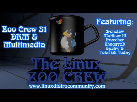 Zoo Crew 31 ::: Multimedia and DRM on Linux