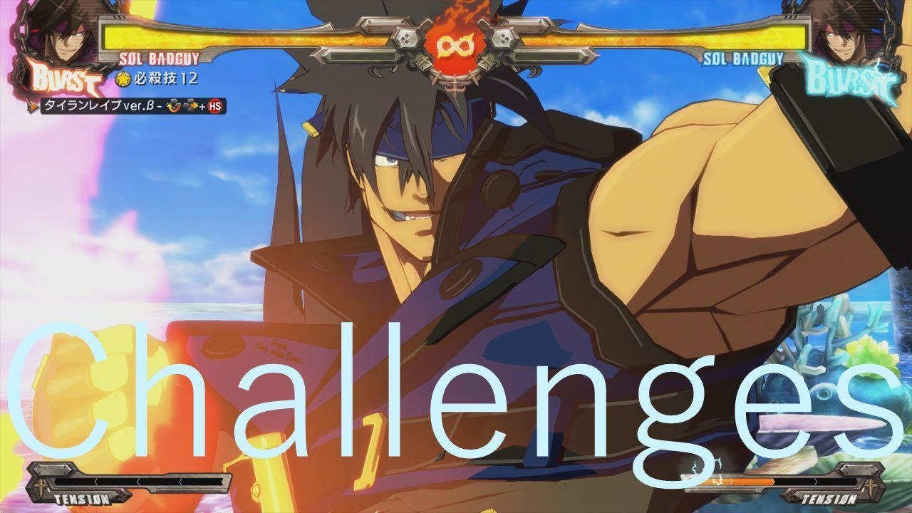 Guilty Gear Xrd REV 2 - Sol Badguy Challenges - streetsk8t