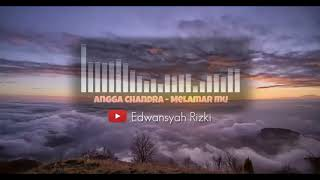 Download Lagu Angga Chandra - Melamar Mu mp3
