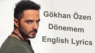 Gokhan Ozen - Donemem [English Lyrics]