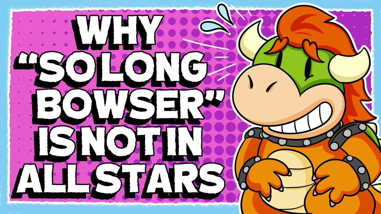 """Why """"So Long Bowser"""" is Not in Super Mario 3D All-Stars"""