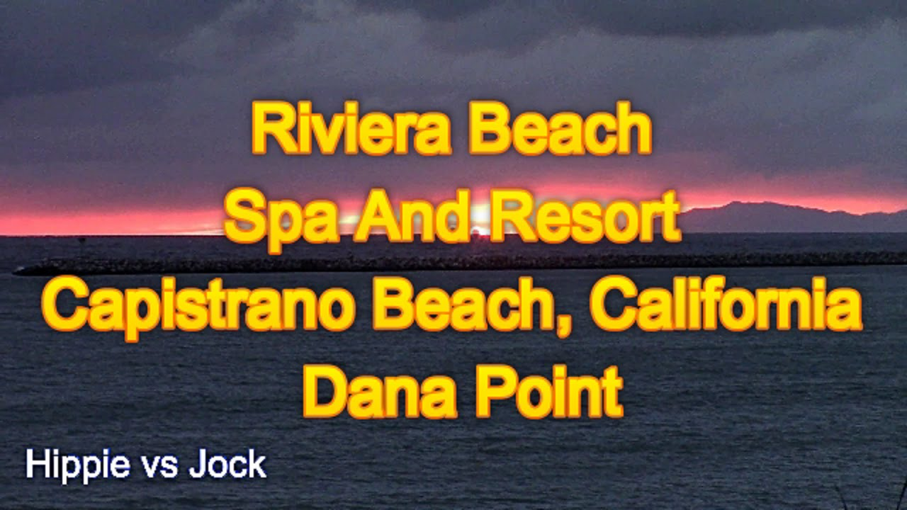 Riviera Beach Spa And Resort Capistrano California Orange County You