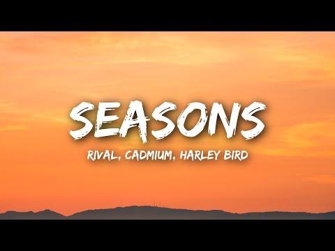 Rival & Cadmium - Seasons (Lyrics / Lyrics Video) ft. Harley Bird