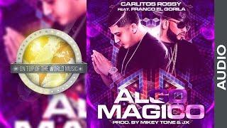 """Carlitos Rossy Ft. Franco """"El Gorila"""" - Algo mágico [Audio]"""