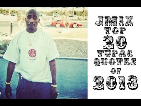 Top 20 2pac Quotes of 2013 - Jmix Year In Review Part 3