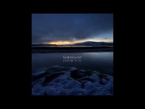 Northaunt - Istid I-II (2015) dark ambient | ambient | atmospheric | norwegian | industrial | drone