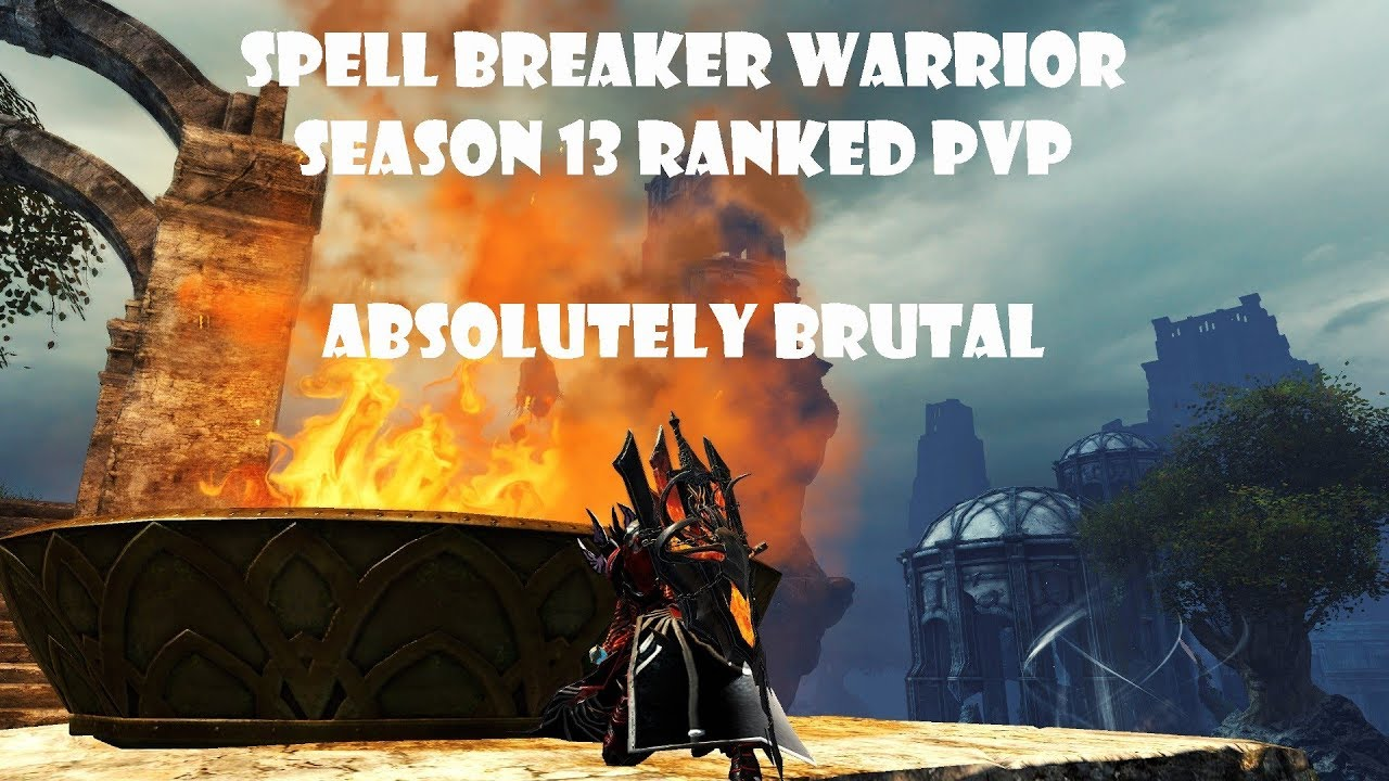 Guild Wars 2 - SpellBreaker Warrior Build - Season 13 - Ranked PvP