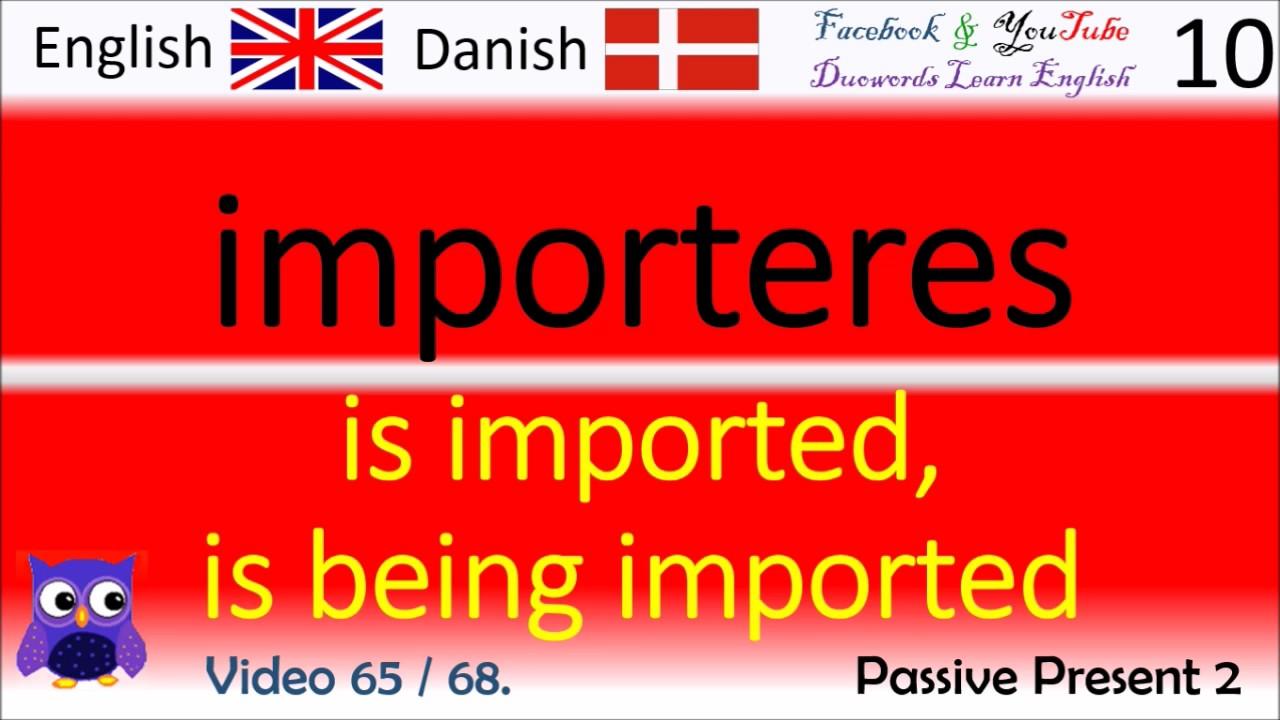 65 Passive Present 2 Dansk - Engelsk Ord / Danish - English Words engelsk kursus