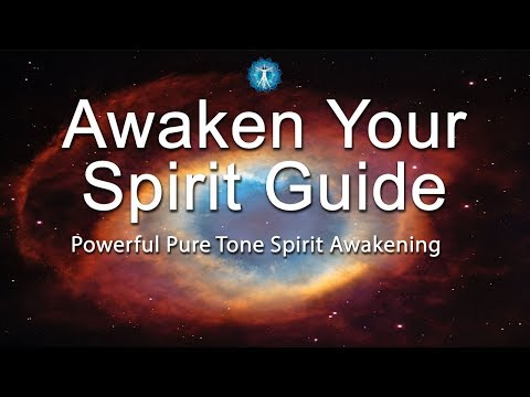 """Awaken Your Spirit Guide"" - Powerful Pure Tone Spirit Awakening, Meditation, Good Vibration"