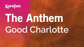 Karaoke The Anthem - Good Charlotte *