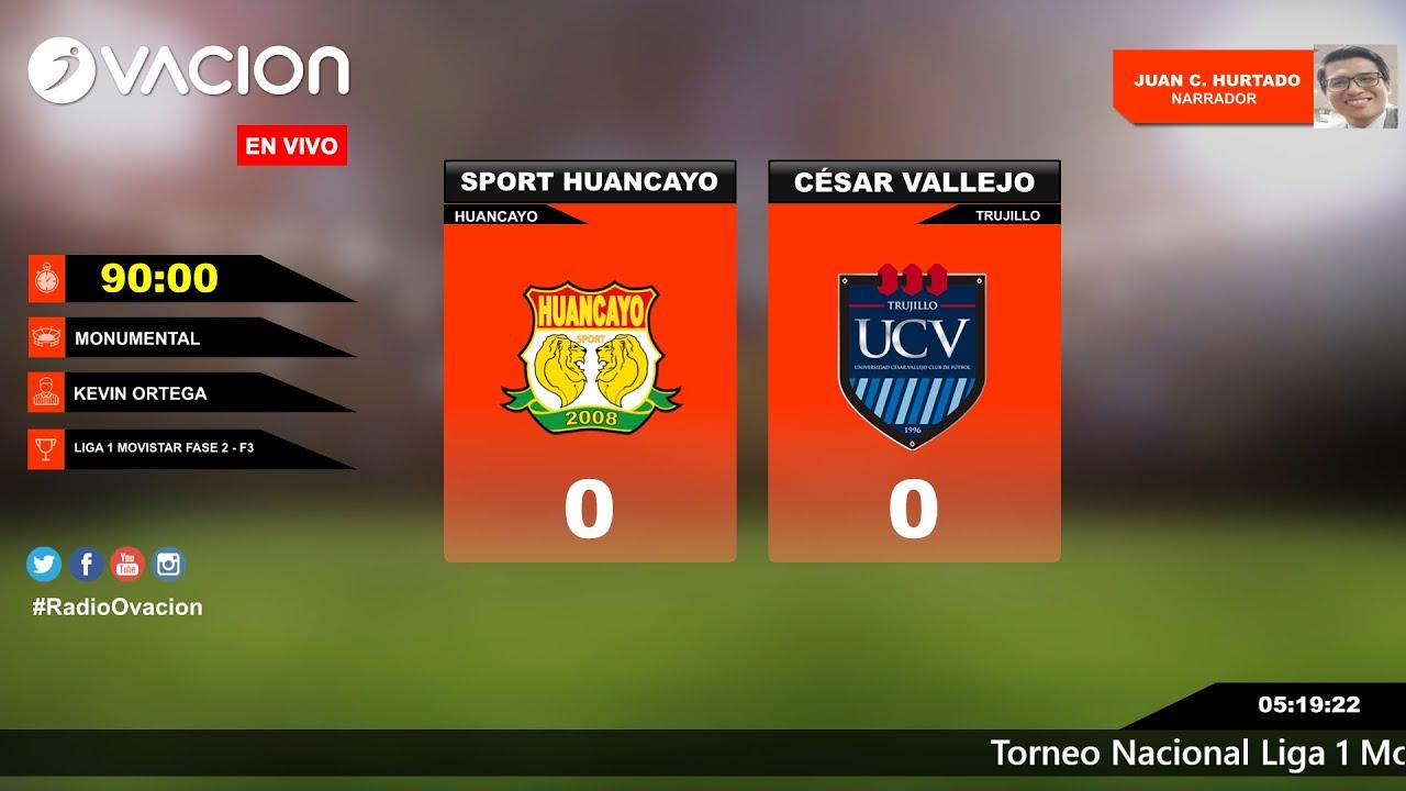 Liga 1 Movistar Fase 2 Fecha 03 Sport Huancayo Vs U Cesar Vallejo Por Radio Ovacion Youtube