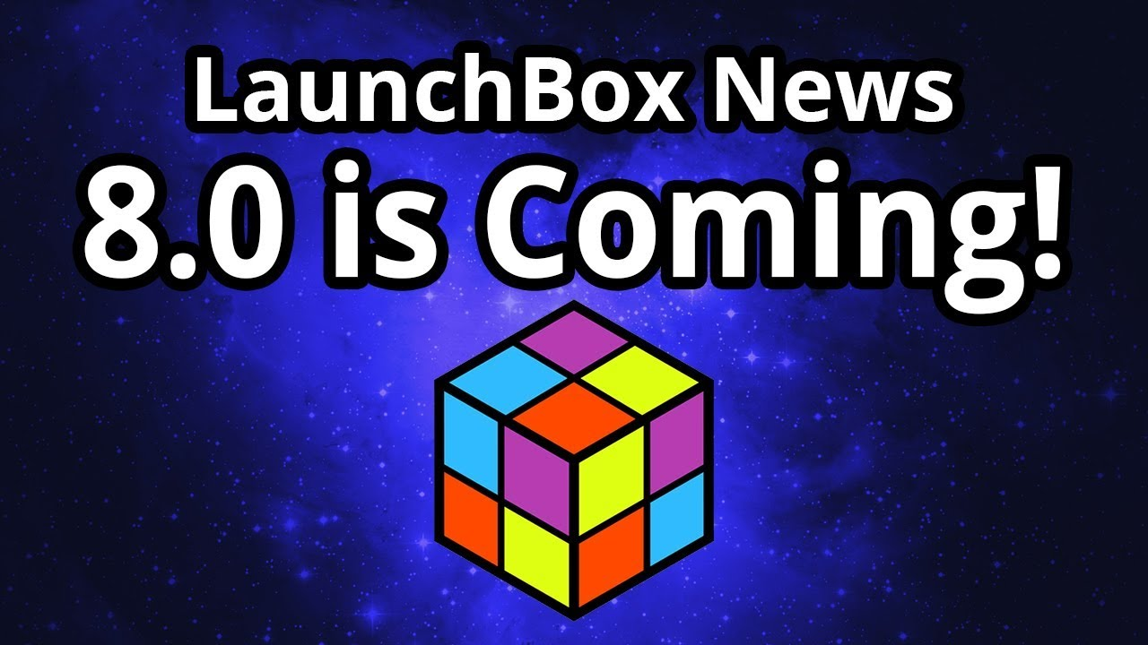 8 0 Is Coming! - LaunchBox News