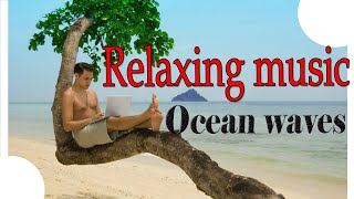 Relaxing music-the best music for working, studying..-Ocean waves