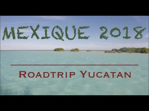 Roadtrip Yucatan 2018 HD