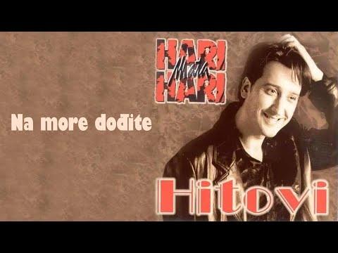 Hari Mata Hari - Na more dodjite - (Audio 1998)