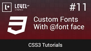 CSS3 Tutorials #11 - Custom Fonts With @font face