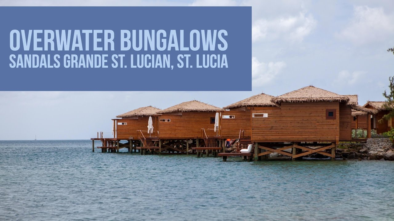 248fee3eb45f5 Overwater Bungalows at Sandals Grande St. Lucian