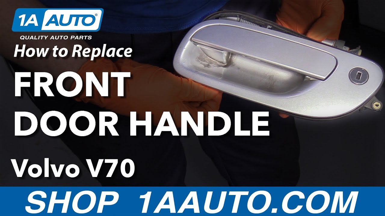 How To Replace Front Outside Door Handle 00 07 Volvo V70 Youtube