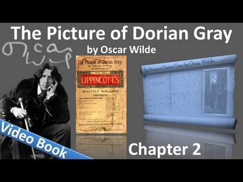 Chapter 02 - The Picture of Dorian Gray by Oscar Wilde