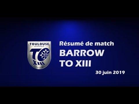 Résumé Barrow v TO XIII - Round 19 Championship - 30.06.2019