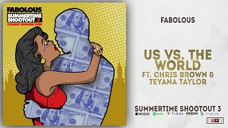 Download Fabolous - Us Vs. The World Ft. Chris Brown & Teyana Taylor (Summertime Shootout 3) Mp3 and Videos