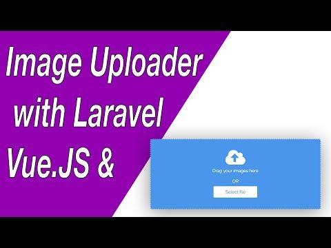Image Uploader Component with Vue JS & Laravel - E01 (Setup & CSS