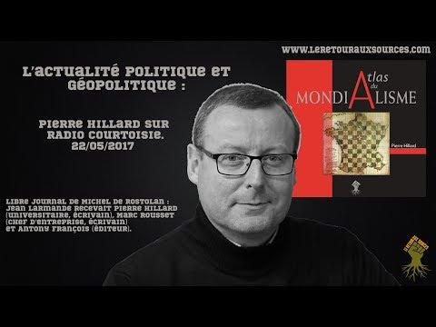 Pierre Hillard sur Radio Courtoisie (22/05/2017) : Actualité politique et géopolitique
