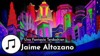 Una Fantasía Terdashian (Banda Sonora) | Jaime Altozano