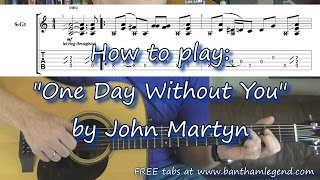 how to play one day without you by john martyn | guitar tab tutorial