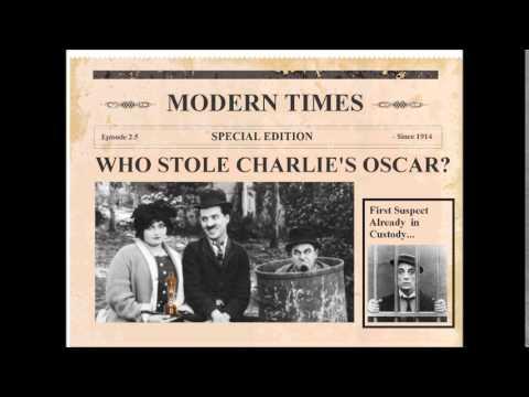 Who Stole Charlie Chaplin's Oscar Statue? - Modern Times Podcast (Mini-Episode)