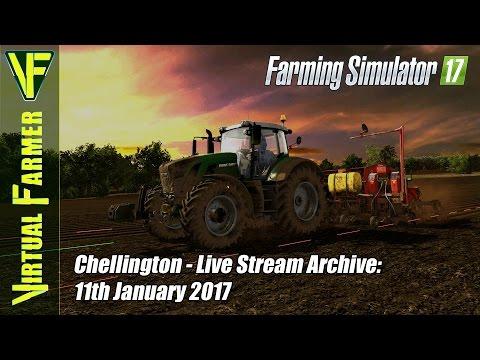 Farming Simulator 17 - Chellington - Live Stream Archive: 11th January 2017