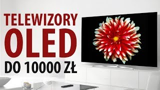 Jaki telewizor OLED kupić do 10 000 zł❓📺