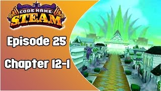 Code Name S.T.E.A.M. | Episode 25: Chapter 12-1