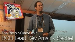 The Bitcoin Game #57: BCH Lead Dev Amaury Séchet
