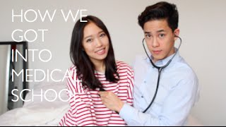 How to Get Into Medical School (How We Got Into Medical School)