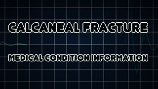 Calcaneal fracture (Medical Condition)