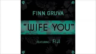 FinnGruva Feat. Fiji - Wife You