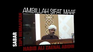 Ambillah Sifat Maaf l Habib Ali Zaenal Abidin