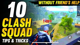 TOP 10 CLASH SQUAD TIPS AND TRICKS FREE FIRE (Without friend's help)