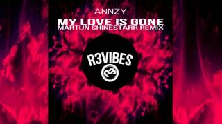 Annzy - My Love Is Gone (Martijn Shinestarr Remix) OUT NOW