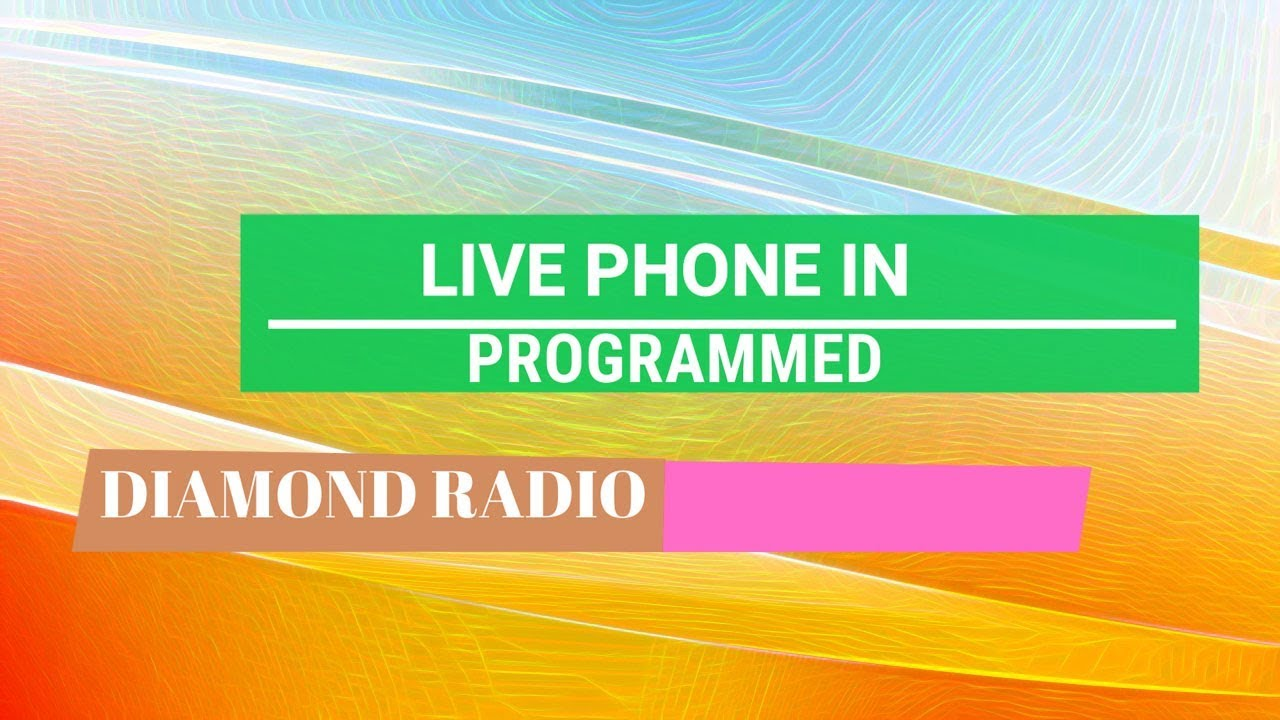 Download LIVE PHONE IN PROGRAMME   4TH MARCH  91.2 Diamond Radio Live Stream