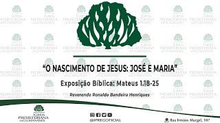 """Exposição bíblica: """"O nascimento de Jesus: José e Maria"""" (Mt 1.18-25)"""