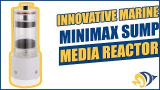 Innovative Marine MiniMax Sump Media Reactor: What YOU Need to Know