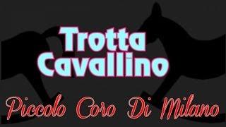 Piccolo Coro di Milano - Trotta cavallino