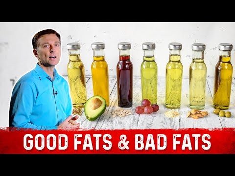 Good Fats Vs. Bad Fats - Dr.Berg