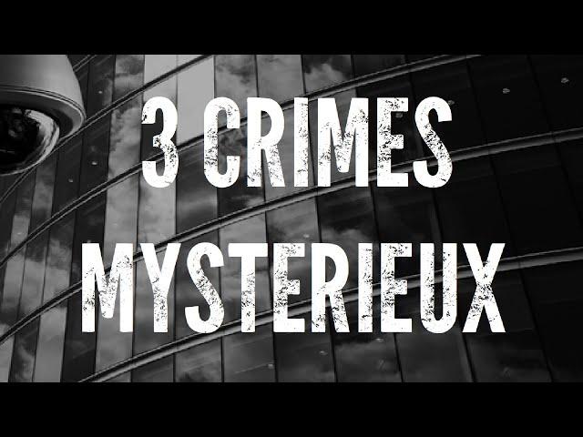 🔴 3 CRIMES MYSTÉRIEUX AVEC DES INDICES VIDÉO