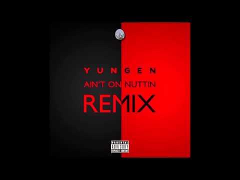 Yungen Ft Sneakbo Ain't On Nuttin Remix 2, Stormzy, Bashy, Angel, Benny Banks, Ghetts, Cashtastic