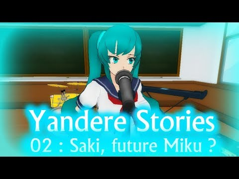 Yandere Stories 02 : Saki, Future Miku ?