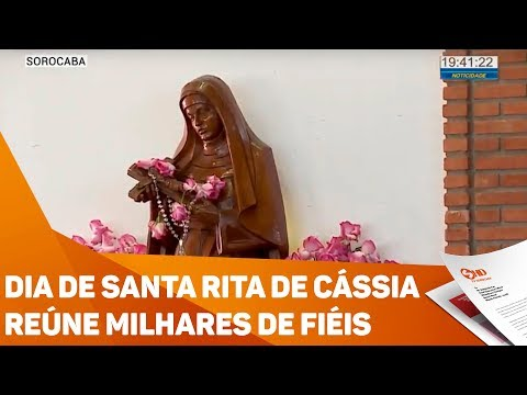 Dia de Santa Rita de Cássia reúne milhares de fiéis - TV SOROCABA/SBT