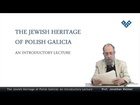 The Jewish Heritage of Polish Galicia: An Introductory Lecture, part 1